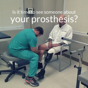 Is it time to see someone about your prosthesis